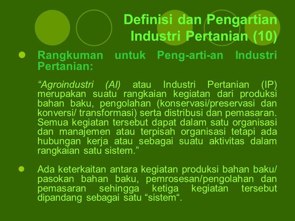 """Definisi dan Pengartian Industri Pertanian (10) Rangkuman untuk Peng-arti-an Industri Pertanian: """"Agroindustri (AI) atau Industri Pertanian (IP) merup"""