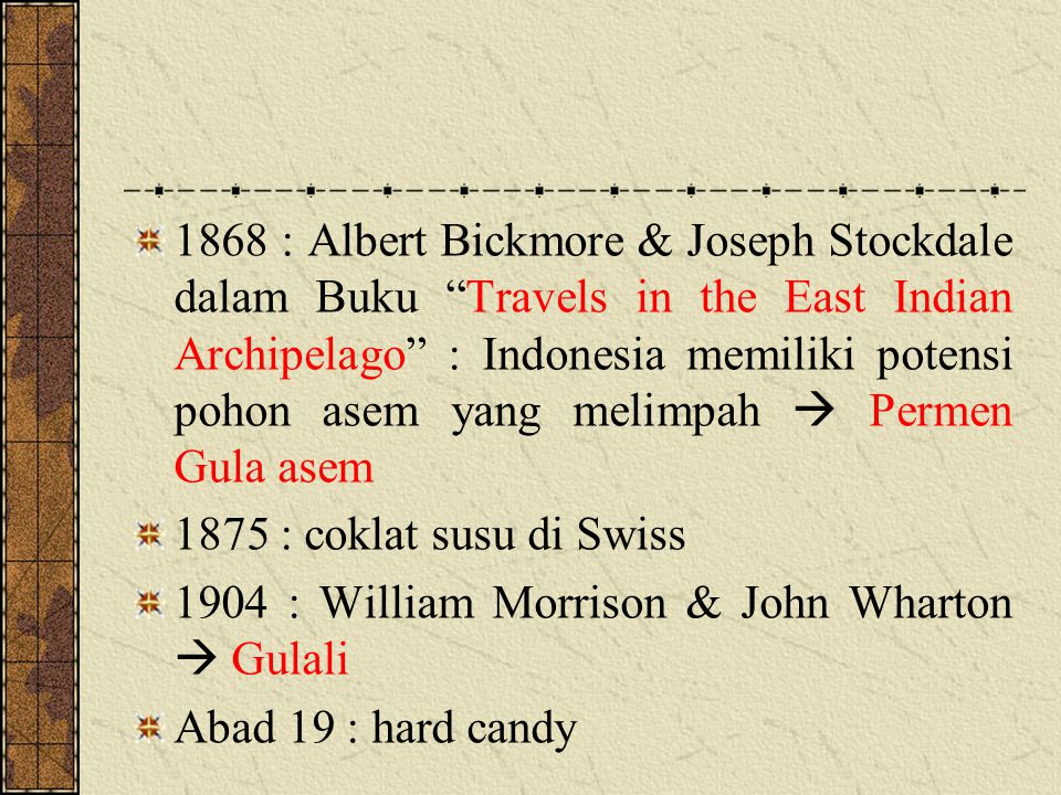 """1868 : Albert Bickmore & Joseph Stockdale dalam Buku """"Travels in the East Indian Archipelago"""" : Indonesia memiliki potensi pohon asem yang melimpah """