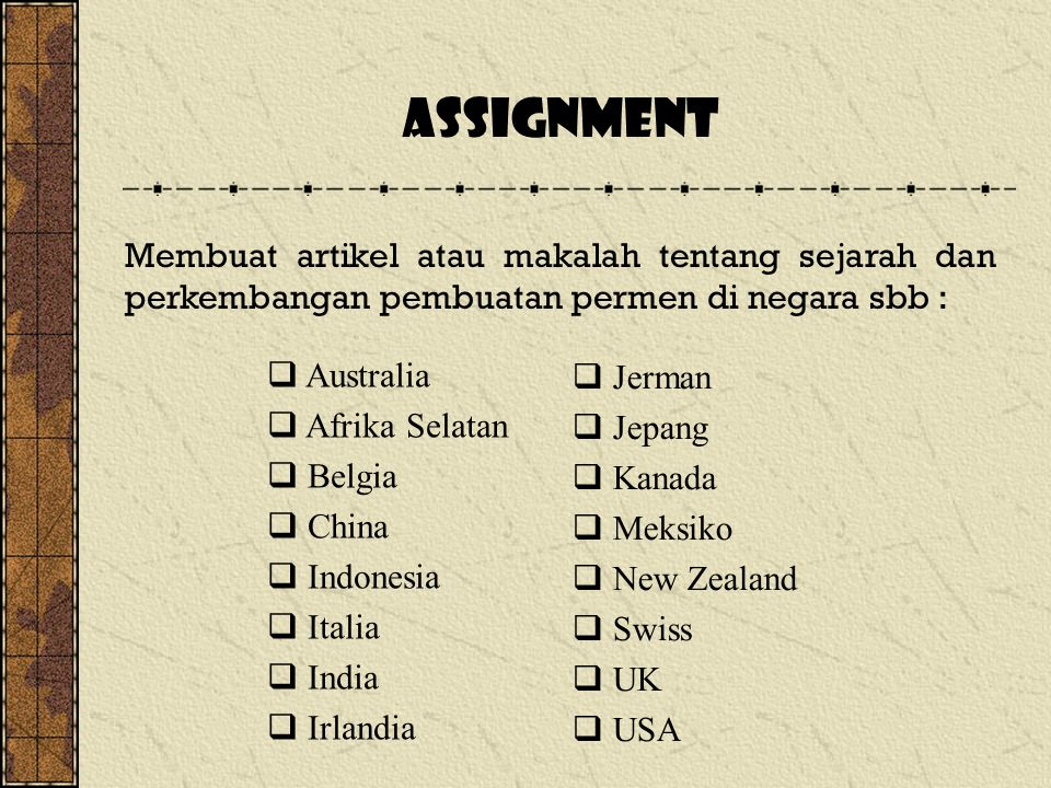 ASSIGNMENT  Australia  Afrika Selatan  Belgia  China  Indonesia  Italia  India  Irlandia  Jerman  Jepang  Kanada  Meksiko  New Zealand 