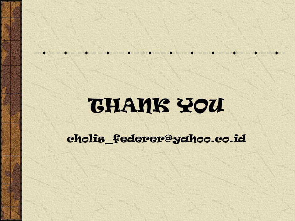 THANK YOU cholis_federer@yahoo.co.id
