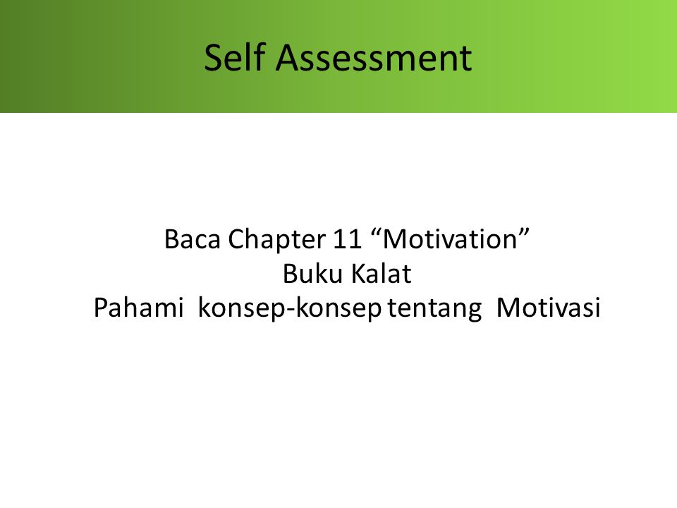 "Self Assessment Baca Chapter 11 ""Motivation"" Buku Kalat Pahami konsep-konsep tentang Motivasi"