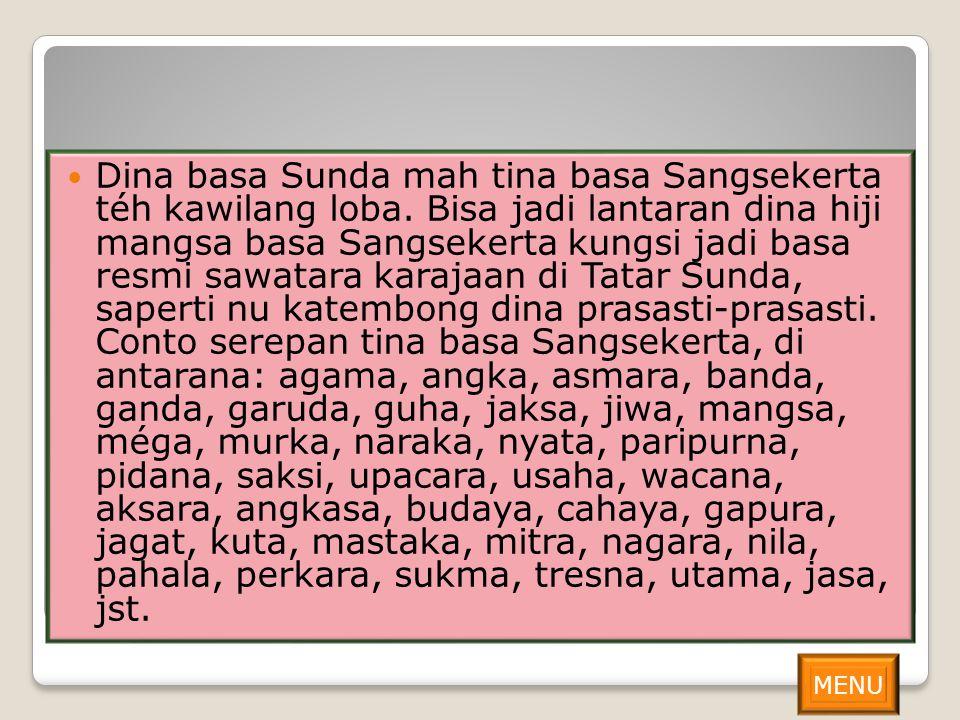Dina basa Sunda mah tina basa Sangsekerta téh kawilang loba.