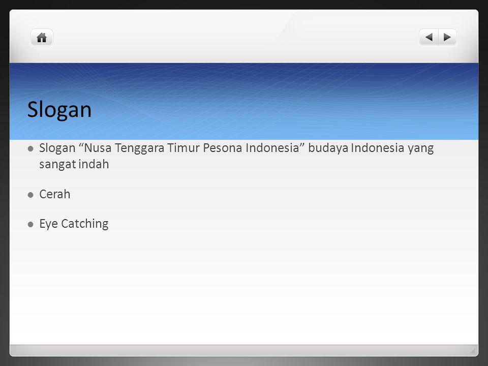 """Slogan Slogan """"Nusa Tenggara Timur Pesona Indonesia"""" budaya Indonesia yang sangat indah Cerah Eye Catching"""