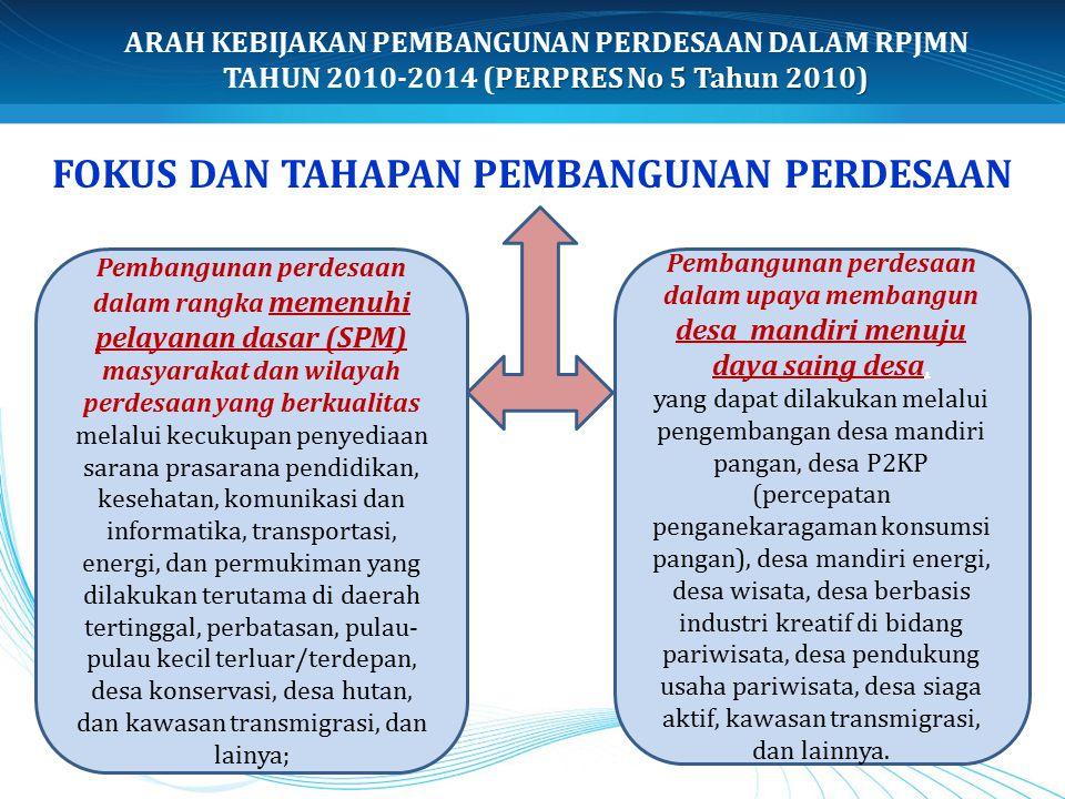 FOKUS DAN TAHAPAN PEMBANGUNAN PERDESAAN Pembangunan perdesaan dalam rangka memenuhi pelayanan dasar (SPM) masyarakat dan wilayah perdesaan yang berkua