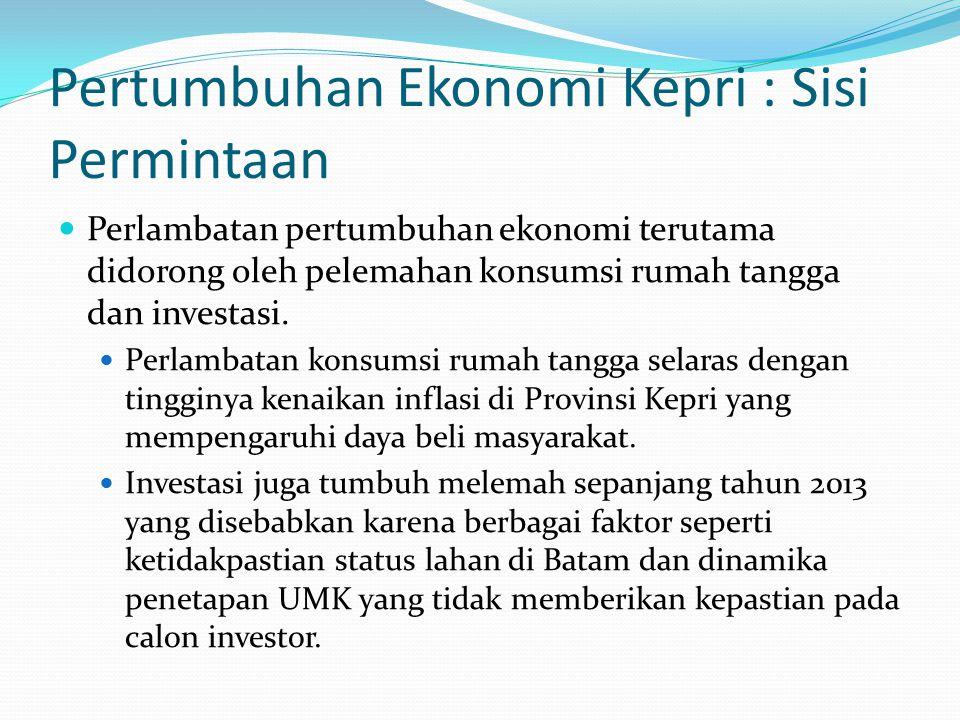 Pertumbuhan Ekonomi Kepri : Sisi Permintaan Perlambatan pertumbuhan ekonomi terutama didorong oleh pelemahan konsumsi rumah tangga dan investasi.