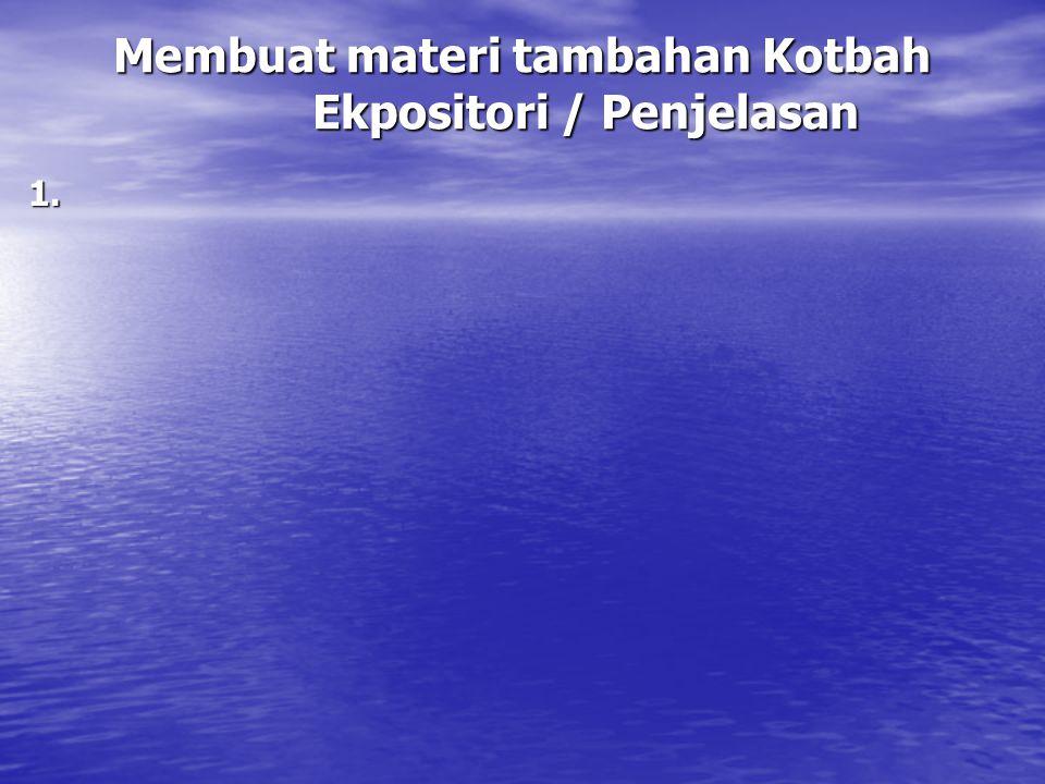 Membuat materi tambahan Kotbah Ekpositori / Penjelasan 1.