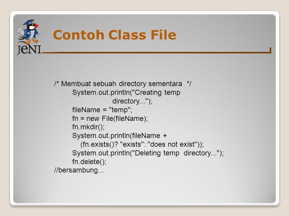 Contoh Class File /* Membuat sebuah directory sementara */ System.out.println(