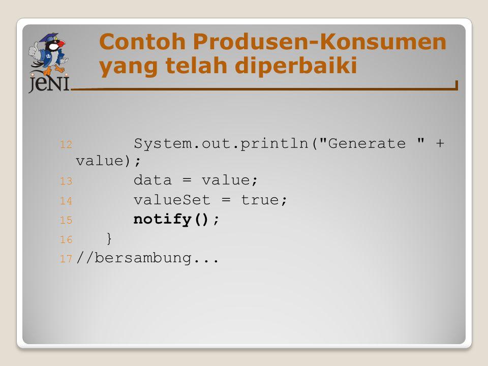 Contoh Produsen-Konsumen yang telah diperbaiki 12 System.out.println(