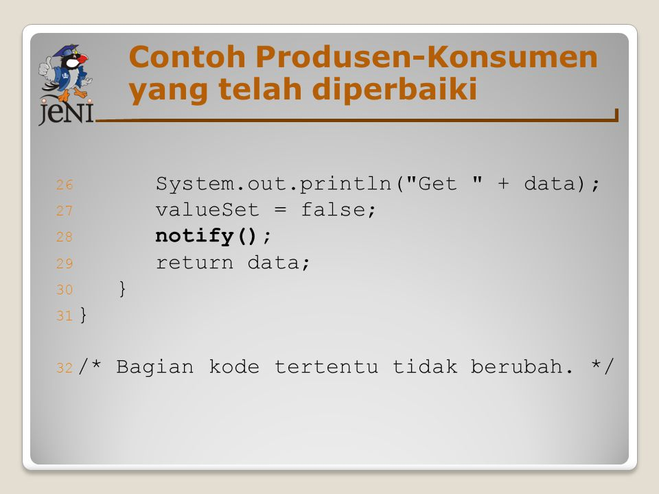 Contoh Produsen-Konsumen yang telah diperbaiki 26 System.out.println(
