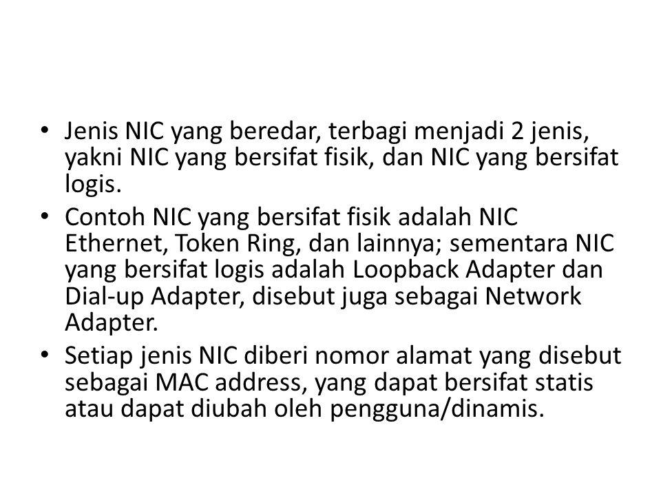 Jenis NIC yang beredar, terbagi menjadi 2 jenis, yakni NIC yang bersifat fisik, dan NIC yang bersifat logis. Contoh NIC yang bersifat fisik adalah NIC