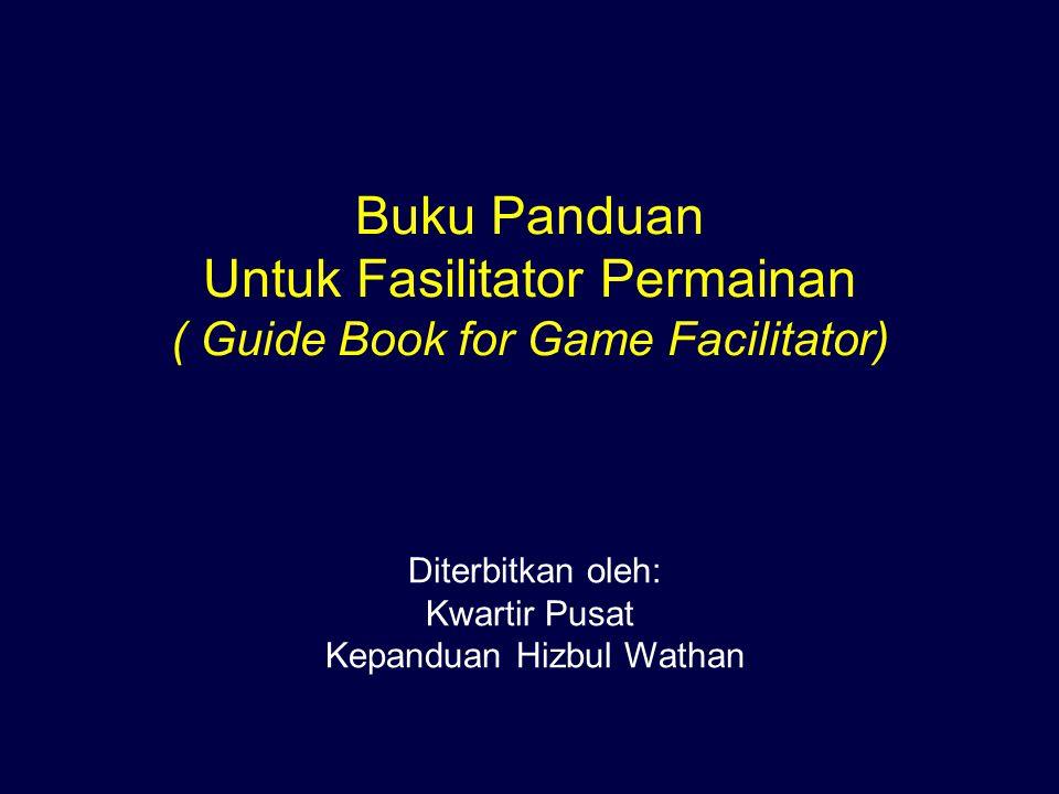 16.Penutup Buku panduan ini berjudul Panduan Bagi Fasilitator Permainan terpadu .