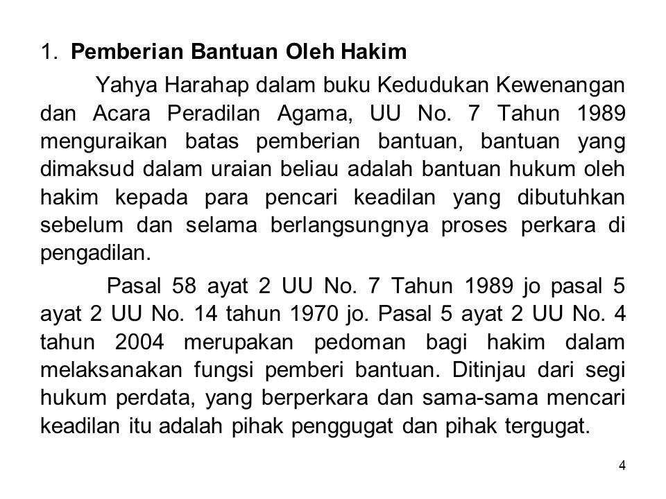 Para hakim PA, haqrus paham benar tentang hukum Islam, h a r u s memperhatikan sungguh-sungguh nilai-nilai hukum yang terdapat dalam masyarakat.