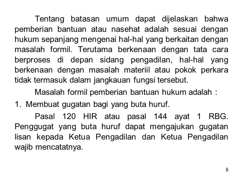 2.Memberi pengarahan tata cara izin prodeo Pasal 237 sampai dengan pasal 245 HIR.