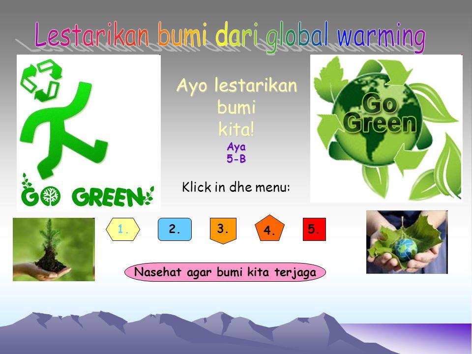 1.Lestarikan bumi dengan cara mendaur ulang kembali Contoh tahap mendaur ulang: next back Back to Menu