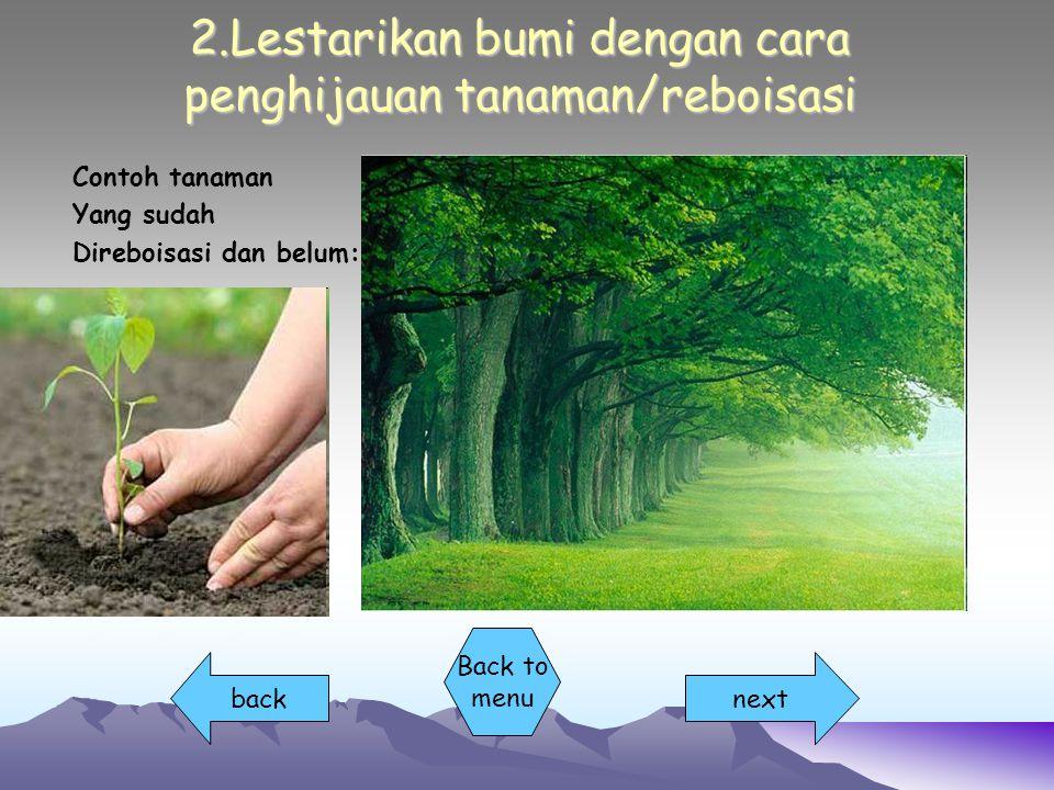 3.Lestarikan bumi dengan cara membuang sampah pada tempatnya Contoh gambar: Nextback Back to menu