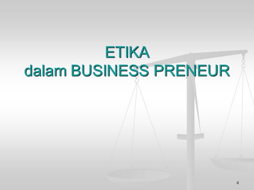ETIKA dalam BUSINESS PRENEUR 4