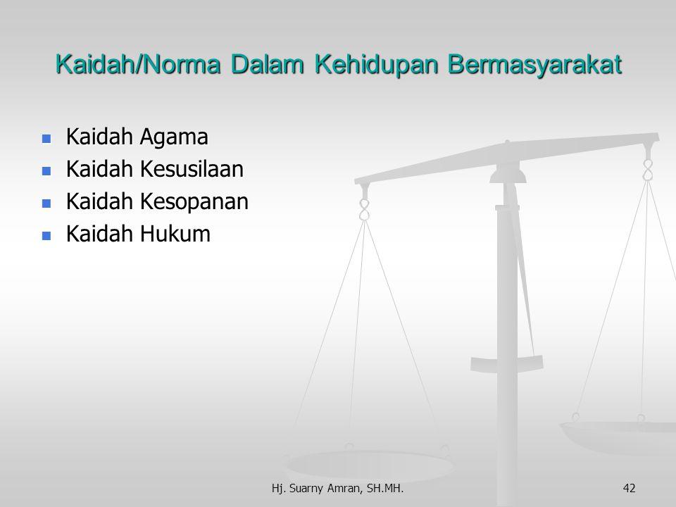 3. Sistem Hukum Adat Bersumber pada peraturan hukum tidak tertulis yang tumbuh berkembang dan dipertahankan dengan kesadaran hukum masyarakatnya. Bers