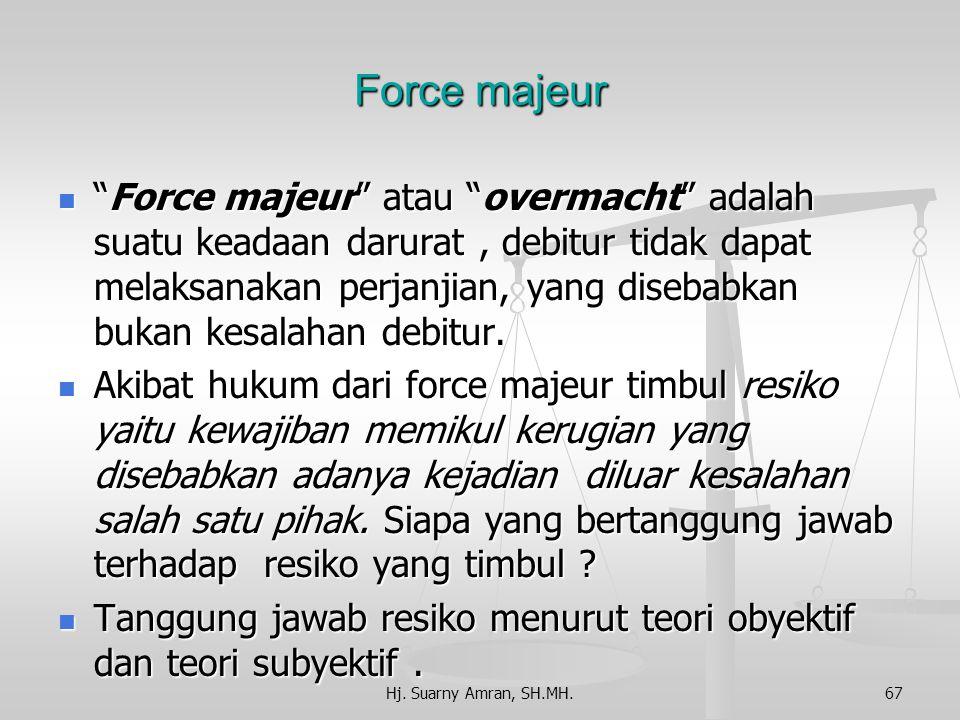 Wanprestasi dan Forcemajeur Wanprestasi =perbuatan ingkar janji Bentuk wanprestasi:  tidak melakukan apa yang telah disanggupinya.  melaksanakan isi