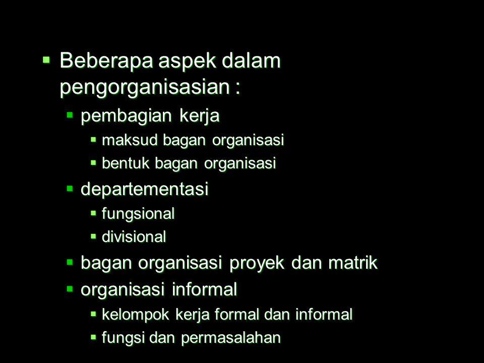  Pengertian pengorganisasian :  perancangan struktur formal  pengelompokan aktivitas  pendelegasian tugas dan wewenang  Tahapan proses pengorgani