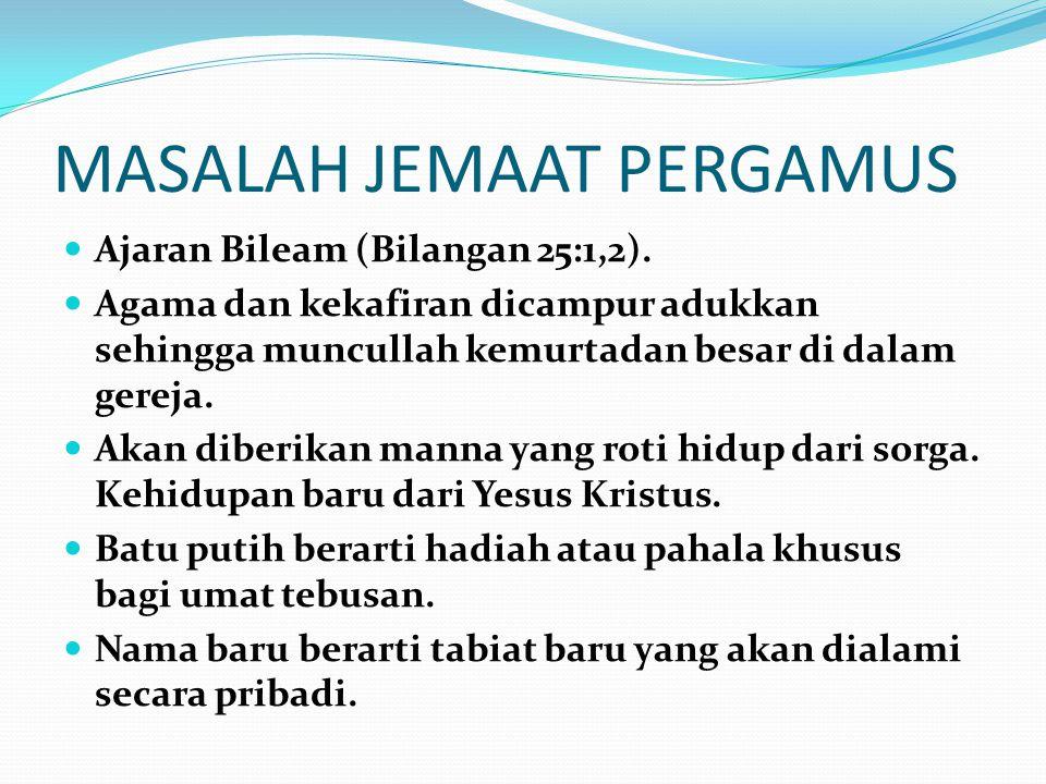 MASALAH JEMAAT PERGAMUS Ajaran Bileam (Bilangan 25:1,2).