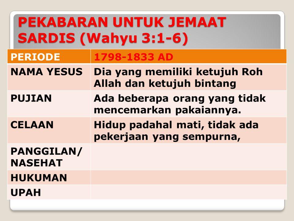 PERIODE1798-1833 AD NAMA YESUSDia yang memiliki ketujuh Roh Allah dan ketujuh bintang PUJIANAda beberapa orang yang tidak mencemarkan pakaiannya.
