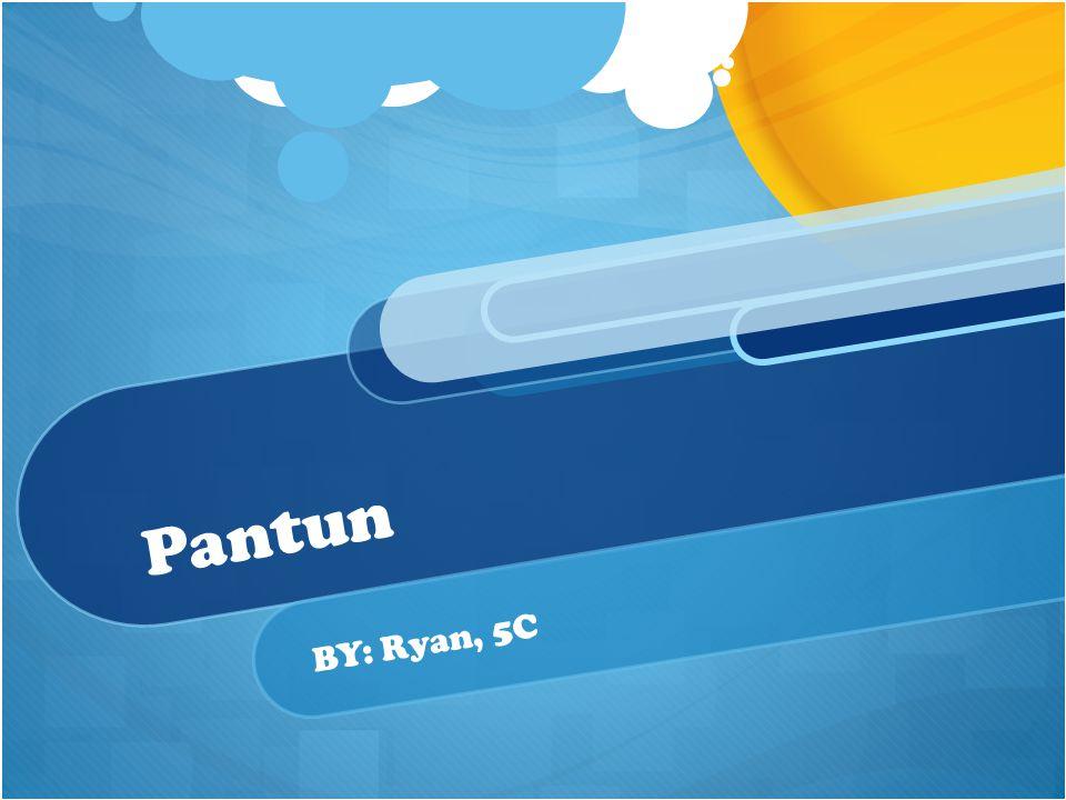Pantun BY: Ryan, 5C
