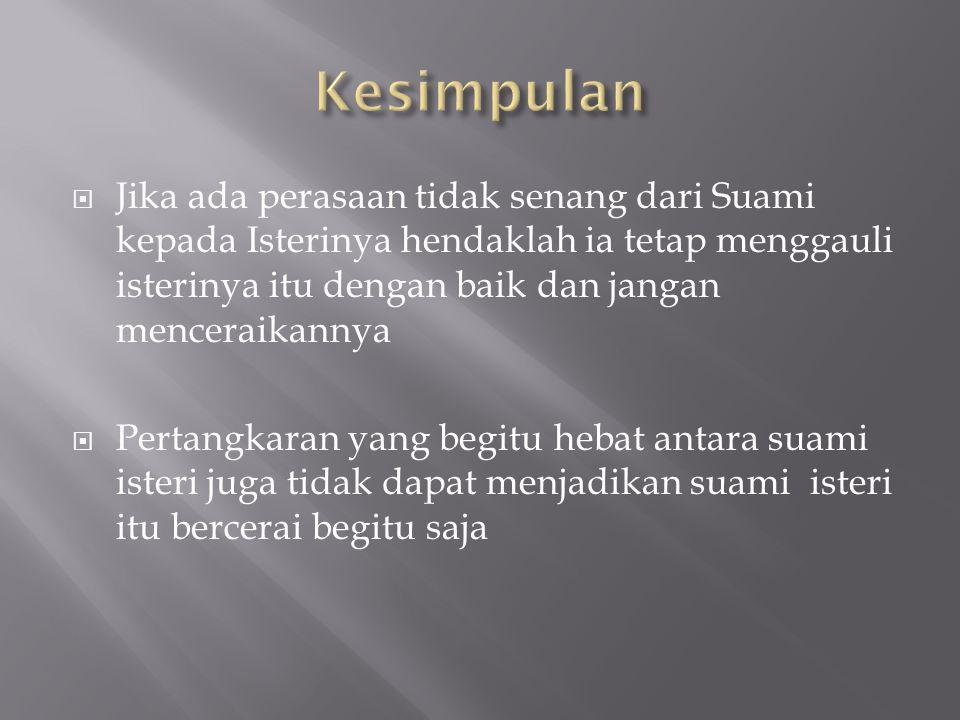 Dalam hal demikian diperlukan prosedur penyelesaian lebih dahulu melalui Syiqaq yang diatur pada Surat An Nissa (Q.IV : 35)