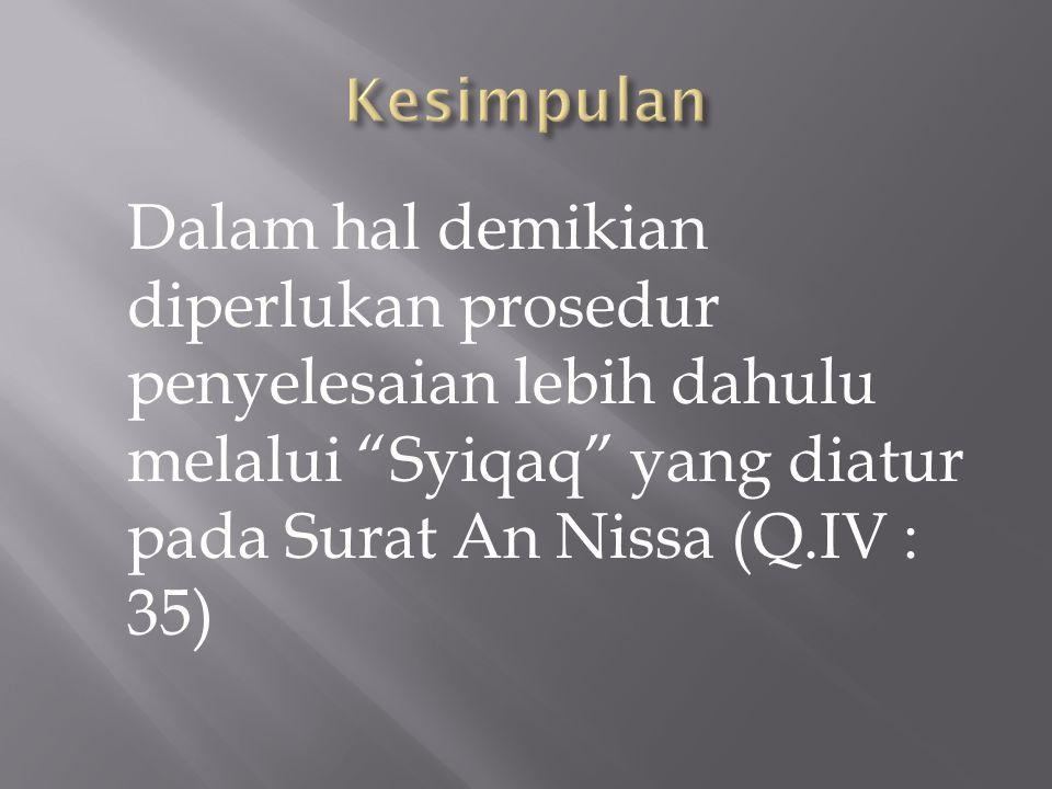 a.Seorang suami mempunyai hak talaq ; b.