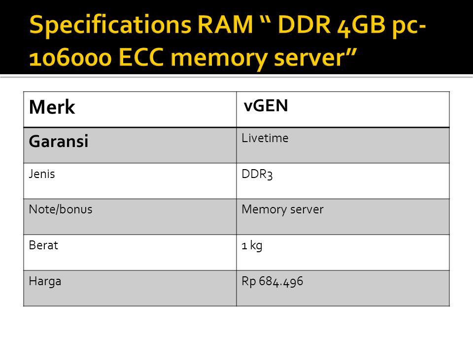 Merk vGEN Garansi Livetime JenisDDR3 Note/bonusMemory server Berat1 kg HargaRp 684.496