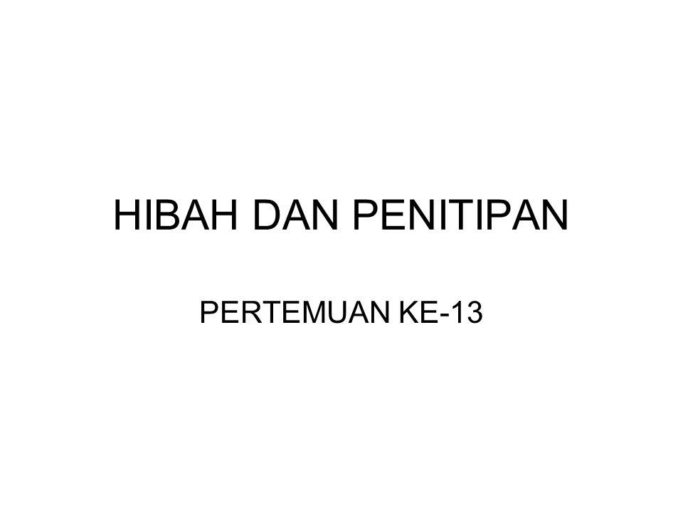 HIBAH DAN PENITIPAN PERTEMUAN KE-13