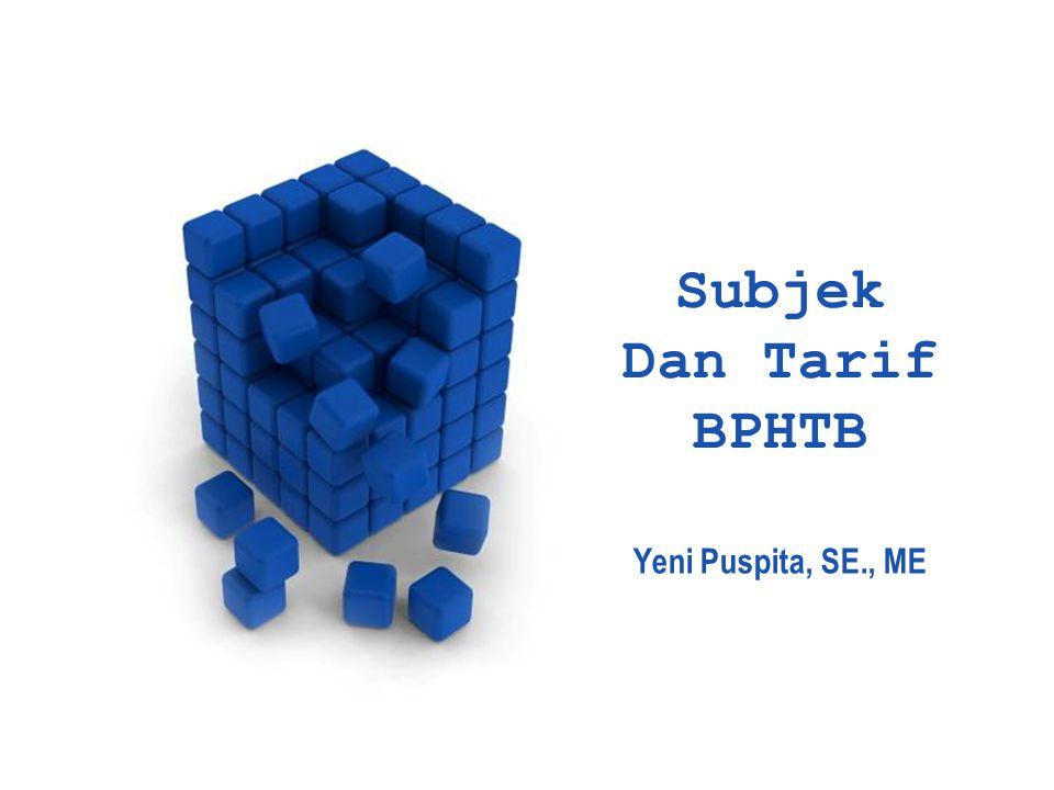 Page 1 Subjek Dan Tarif BPHTB Yeni Puspita, SE., ME