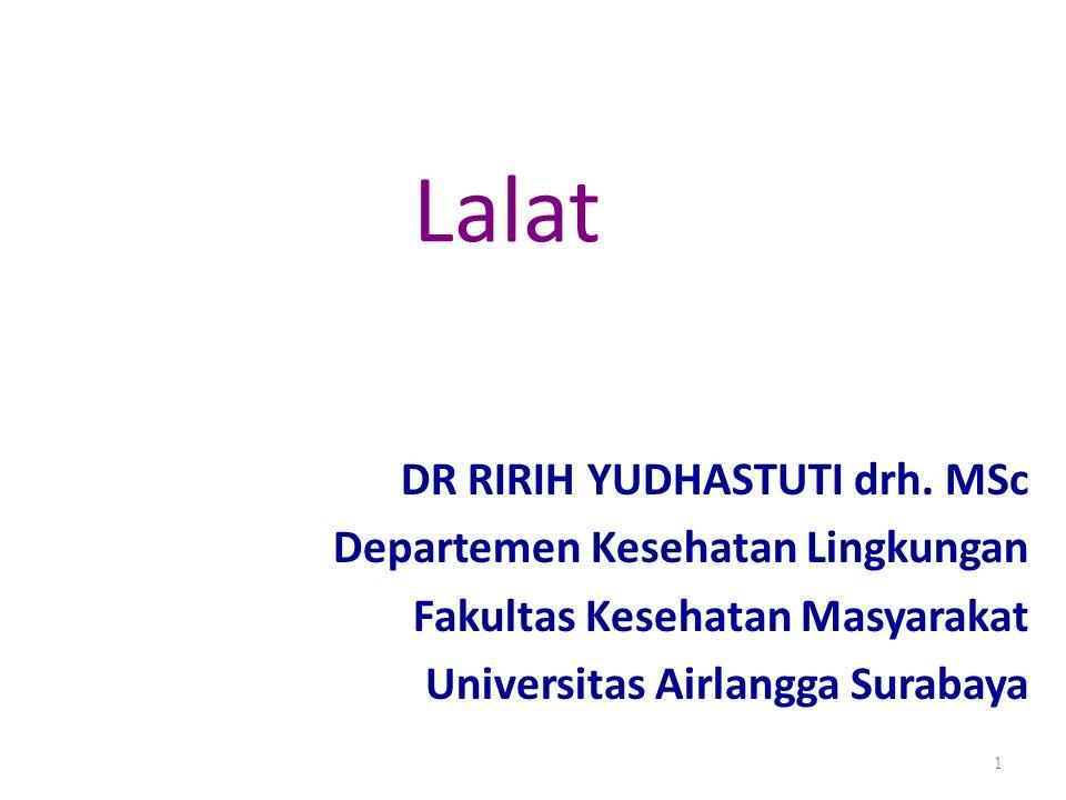 Lalat DR RIRIH YUDHASTUTI drh. MSc Departemen Kesehatan Lingkungan Fakultas Kesehatan Masyarakat Universitas Airlangga Surabaya 1