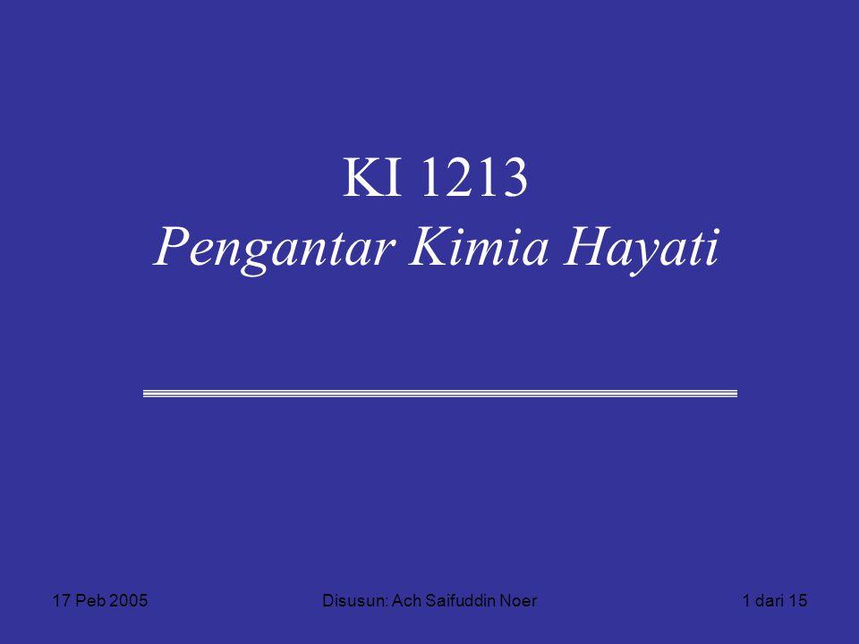 17 Peb 2005Disusun: Ach Saifuddin Noer2 dari 15 Pengantar Kimia Hayati Untuk apa ingin jadi Sarjana Kimia?