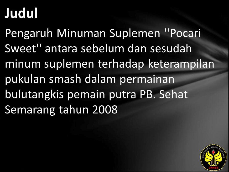 Abstrak Permasalahan dalam penelitian ini yaitu : Apakah ada perbedaan pengaruh minuman suplemen terhadap hasil keterampilan pukulan smash dalam permainan bulutangkis pemain putra PB Sehat Semarang Tahun 2008 .