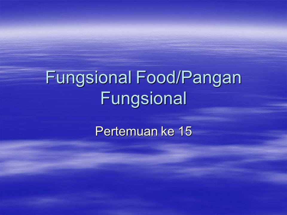 Fungsional Food/Pangan Fungsional Pertemuan ke 15