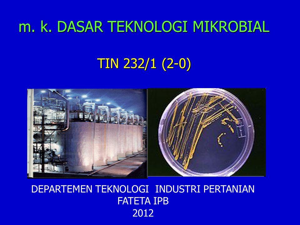 m.k. Dasar Teknologi Mikrobial IDENTITAS MATA KULIAH 1.