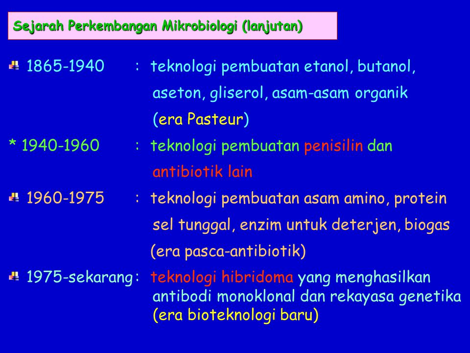 Klasifikasi Produk Mikrobial : 1.Sel Mikroba (PST, suplemen makanan seperti spirulina, chlorela atau agen untuk pencegahan penyakit  vaksin) 2.
