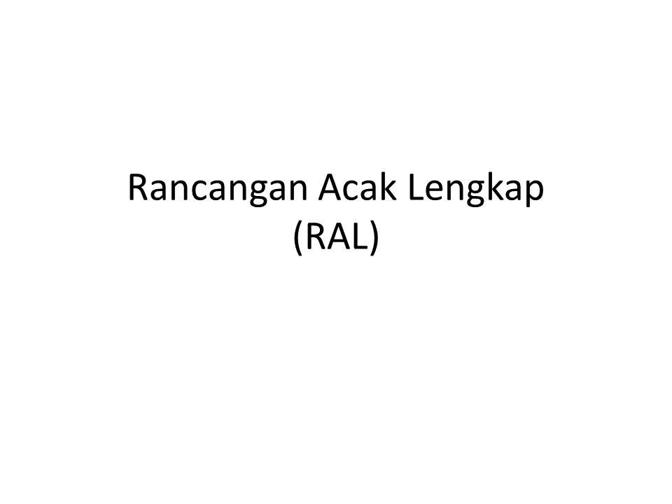 Rancangan Acak Lengkap (RAL)
