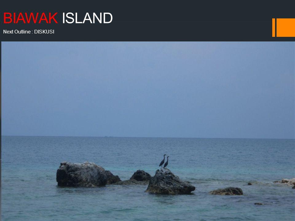 BIAWAK ISLAND (kiri) padang lamun dan mangrove, (kanan) terumbu karang Next Outline : DISKUSI