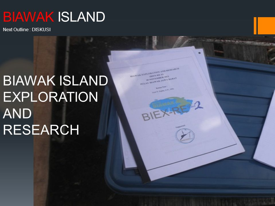 BIAWAK ISLAND Next Outline : DISKUSI BIAWAK ISLAND EXPLORATION AND RESEARCH