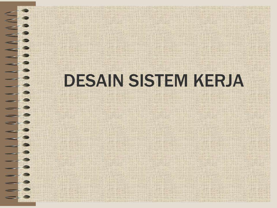 DESAIN SISTEM KERJA