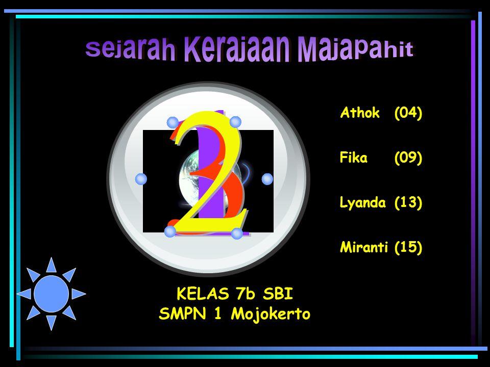 Miranti (15) KELAS 7b SBI SMPN 1 Mojokerto Athok (04) Fika (09) Lyanda (13)
