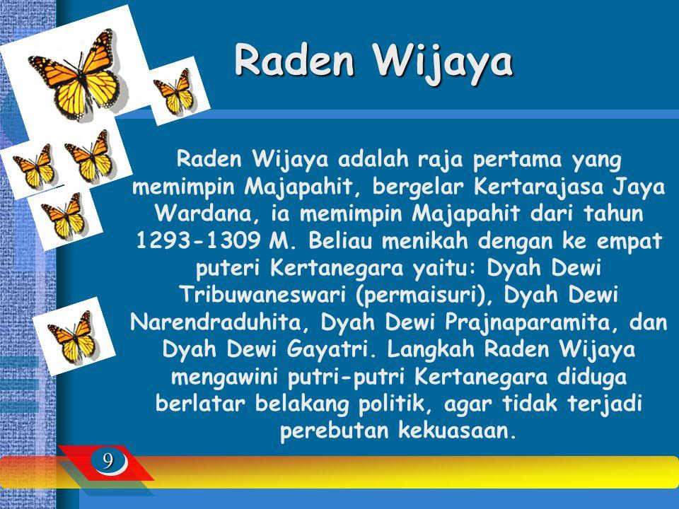 88 Raja-Raja Majapahit Raden Wijaya Jayanegara Tribuwana Tunggadewi Hayam Wuruk Ratu Kusumawardani Dewi Suhita Bhre Tumapel Bhre Kahuripan, dll.