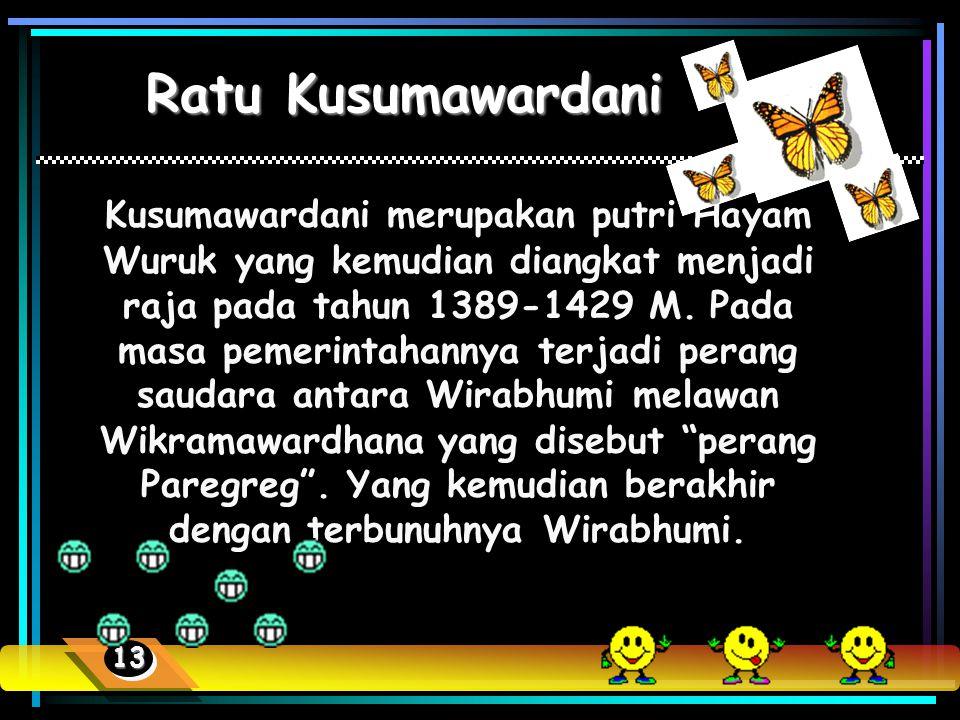 Hayam Wuruk Di bawah pemerintahan Hayam Wuruk pada tahun 1350-1387, Majapahit mencapai zaman keemasannya. Cita-cita Gajah Mada yang diucapkan lewat Su