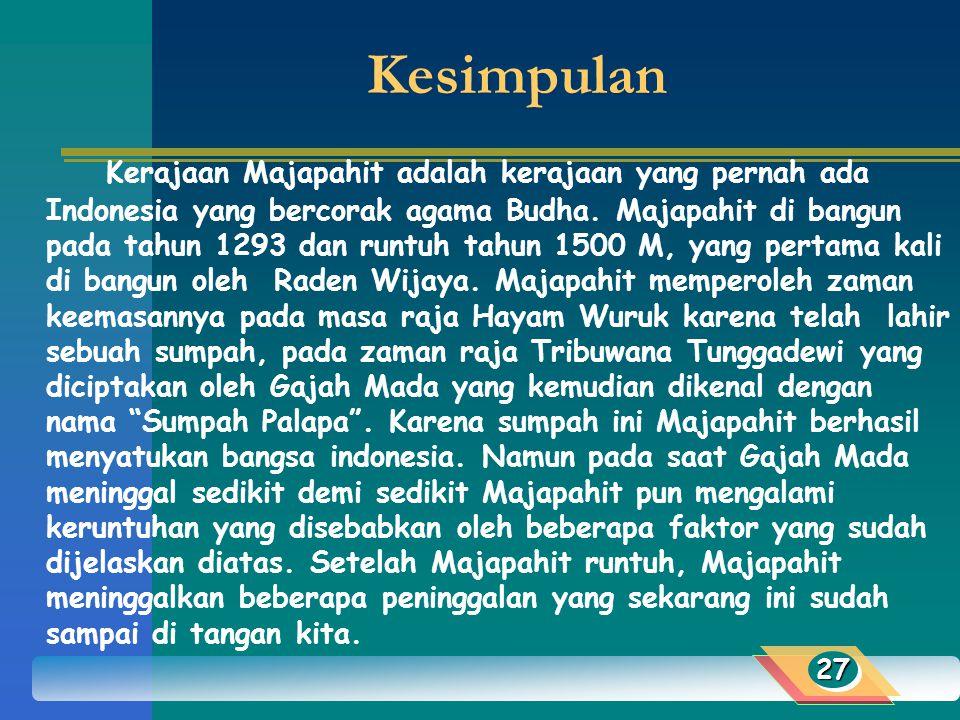 Kitab Negarakertagama Kitab ini ditulis oleh Mpu Prapanca pada tahun 1365 yang menjelaskan tentang keadaan kota Majapahit, daerah jajahannya dan perja