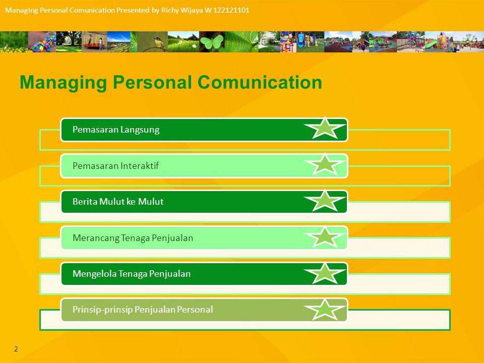 3 Managing Personal Comunication Presented by Richy Wijaya W 122121101 Pemasaran langsung adalah penggunaan saluran langsung konsumen untuk menjangkau dan mengirimkan barang dan jasa kepada pelanggan tanpa menggunakan perantara pemasaran Manfaat Surat Langsung Pemasaran Katalog Telemarketing Media Lain Masalah dan Etika