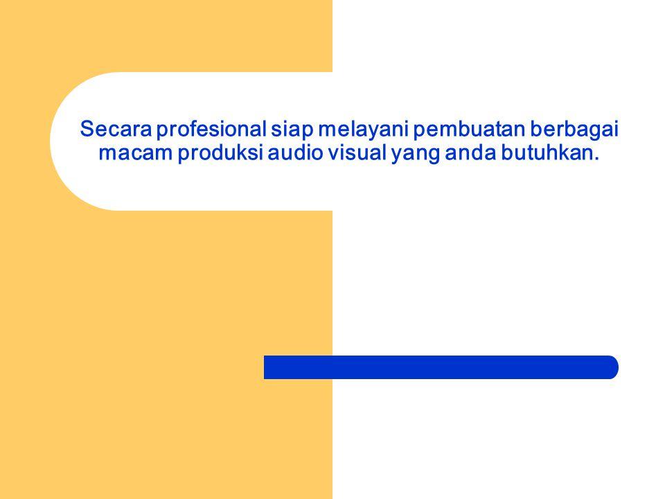 Secara profesional siap melayani pembuatan berbagai macam produksi audio visual yang anda butuhkan.