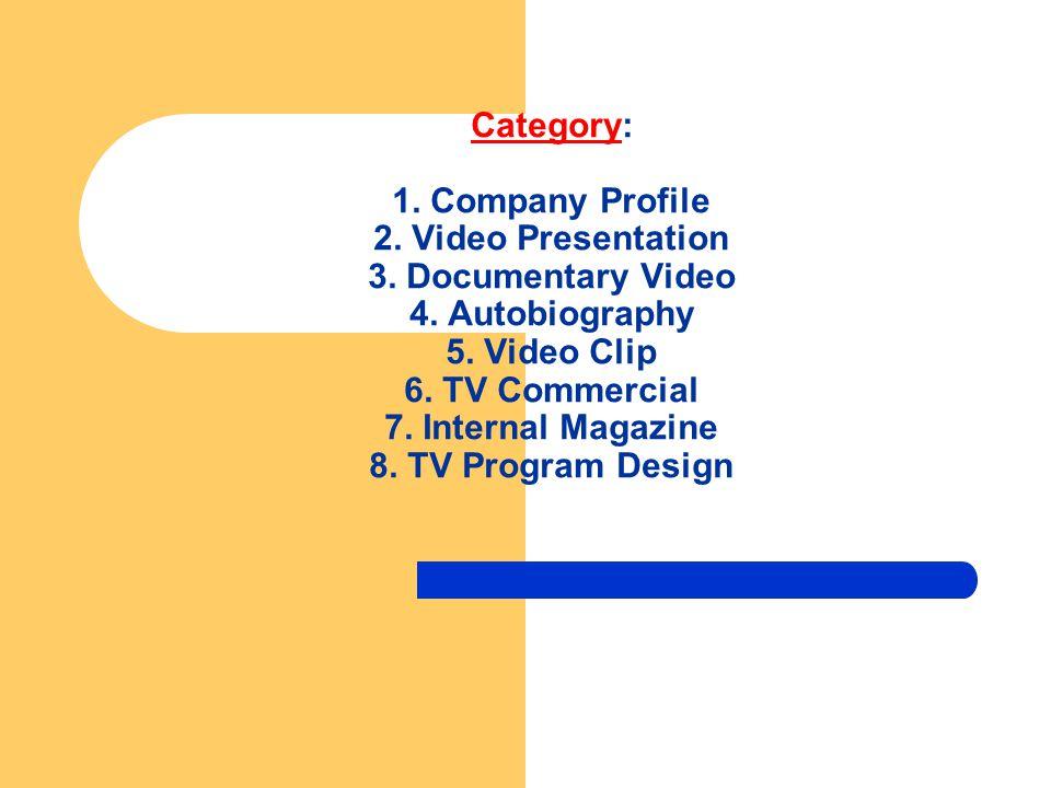Category: 1.Company Profile 2. Video Presentation 3.