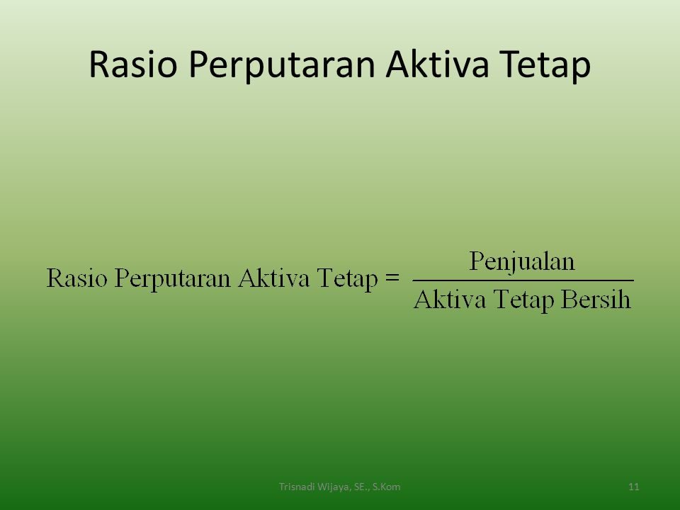 Rasio Perputaran Aktiva Tetap 11Trisnadi Wijaya, SE., S.Kom