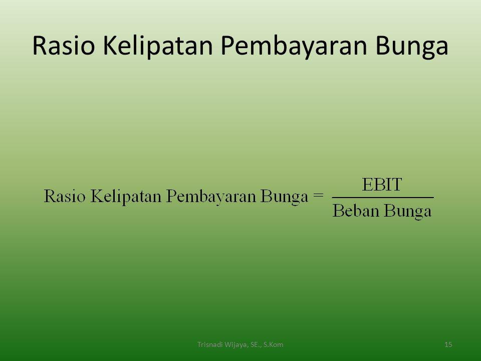 Rasio Kelipatan Pembayaran Bunga 15Trisnadi Wijaya, SE., S.Kom